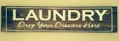 Laundry room sign. Drop your drawers here Hand by TinasTinkers