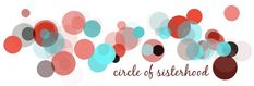 Nonprofit Profile: The Circle of Sisterhood   The Circle of Sisterhood Foundation is a nonprofit organization founded and powered by sorority women on a mission to raise financial resources to help remove education barriers for girls and women facing poverty and oppression.