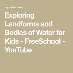 4781566b71c45 Exploring Landforms and Bodies of Water for Kids - FreeSchool