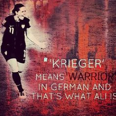 Ali Krieger = Warrior My Absolute favorite player on the USWNT!!!!! :)