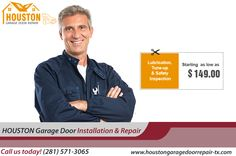 Avail Special offer on Garage Door Repair- Lubrication, Tune - Up & Safety Inspection starting as low as $149.00 in Houston