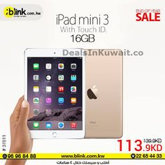 iPad Mini 3 16GB with Touch ID for KD 113.9 at Blink Kuwait | Deals in Kuwait