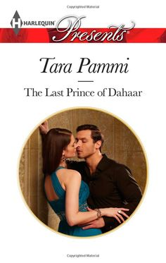 The Last Prince of Dahaar (Harlequin Presents\A Dynasty of Sand and Scandal): Tara Pammi: 9780373132379: Amazon.com: Books