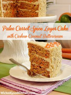 Paleo Carrot Cake with Cashew-Coconut Buttercream (just switch out the agave for  honey or maple syrup!!) @Wicked Good Kitchen