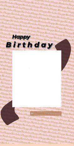 Happy Birthday Posters, Happy Birthday Frame, Happy Birthday Quotes For Friends, Happy Birthday Wallpaper, Birthday Posts, Birthday Wishes Quotes, Story Instagram, Creative Instagram Stories, Instagram And Snapchat
