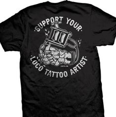 Support Your Loco Tattoo Artist Men's T-Shirt Tattoo T Shirts, Tattoos, Shirts With Sayings, Graphic Prints, Tattoo Artists, Short Sleeves, Shirt Quotes, Mens Tops, Shopping