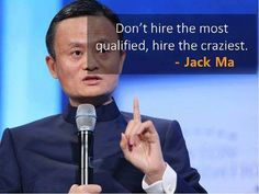 Don′t hire the most qualified, hire the craziest.