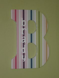 Made for a little girl named Brady. The B is made of wood.