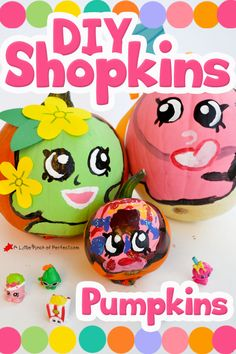 Cute No Carve Pumpkin Ideas for Halloween with Shopkins Characters! (Apple Blossom, Lolli Poppins, D'lish Donut)