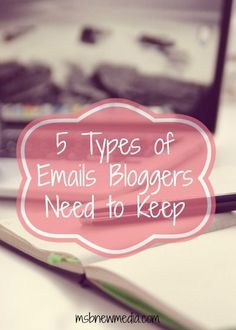 5 Types of Emails Bloggers Need To Keep #blog, #blogging, blogging, business, entrepreneur