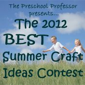 The Preschool Professor's 2012 Best Summer Craft Ideas Contest!!