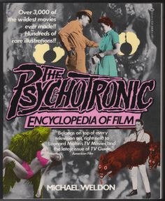 """The Psychotronic Encyclopedia Of Film by Michael Weldon. Softback, As New, November 1983, First Edition, First Printing, Ballantine Books, size 7.25 x 9.25 inches, 828 pages, O/P. Massive A (""""Abbott & Costello Go To Mars"""") to Z (""""Zotz!"""") volume that reviews over 3,000 wild, offbeat, esoteric, weird, strange, cult, main stream, underground, low (and high) budget films released to date. $75"""