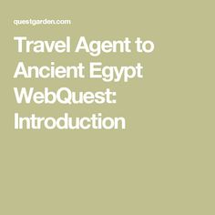 Travel Agent to Ancient Egypt WebQuest: Introduction