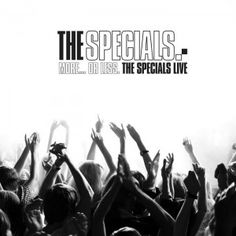 April 3013: The Specials - More Or Less