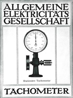 Peter Behrens | ~1908 | AEG Ad for Tachometer | As Artist Advisor to AEG, Behrens oversaw graphic and product design; the former included external publications, advertisements, symbols and trademarks. | the design of factory design, transport depots, model housing estates, were also designed/oversaw by Behrens