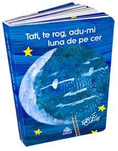 Tati, te rog, adu-mi luna de pe cer - coperta Eric Carle, Artwork, Books, Catalog, Movies, La Luna, Mondays, Work Of Art, Libros