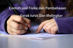 Contoh Soal Fisika Dan Pembahasan Tentang Persamaan Gerak Lurus Dan Gerak Melingkar - http://www.pelajaransekolahonline.com/2016/19/contoh-soal-fisika-dan-pembahasan-tentang-persamaan-gerak-lurus-dan-gerak-melingkar.html