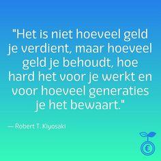 """Het is niet hoeveel geld je verdient, maar hoeveel geld je behoudt, hoe hard het voor je werkt en voor hoeveel generaties je het bewaart."""" -Robert T. Kiyosaki'  Als je alles uitgeeft kun je nooit een groot vermogen opbouwen. Hoe meer je spaart en investeert hoe sneller je financieel onafhankelijk kunt worden!     #financieelonafhankelijk    #financielevrijheid    #vermogensbeheer    #financieel    #moneymindset⠀    #vermogen    #slimmermetgeld    #geld Blog, Blogging"""