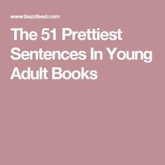 The 51 Prettiest Sentences In Young Adult Books