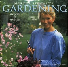 Martha Stewart's Gardening: Month by. book by Martha Stewart Vintage Gardening, Gardening Books, Urban Gardening, Begonia, Petunias, Martha Stewart, Shade Garden Plants, Hosta Plants, Spring Plants