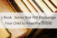 5 book series that will encourage your child to read the Bible | www.beyondthecoverblog.com