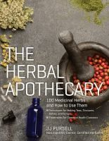 """Télécharger ou Lire en Ligne The Herbal Apothecary Livre Gratuit PDF/ePub - JJ Pursell, """"A brilliant addition to any library."""" —Rosemary Gladstar, herbalist and bestselling author """"Perfect. Holistic Remedies, Natural Health Remedies, Holistic Healing, Natural Healing, Herbal Remedies, Natural Herbs, Natural Oil, Healing Herbs, Medicinal Plants"""