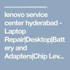 lenovo service center hyderabad - Laptop Repair|Desktop|Battery and Adapters|Chip Level Service Broken Screen, Laptop Repair, Screen Replacement, Hyderabad, Chips, Desktop, Chennai, Centre, Potato Chip