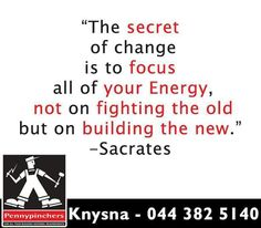 """""""The secret of change is to focus all of your energy, not on fighting the old but on building the new. Sunday Motivation, Knysna, To Focus, The Secret, Old Things, Calm, Change, Building, Buildings"""