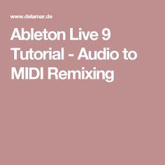 Ableton Live 9 Tutorial - Audio to MIDI Remixing