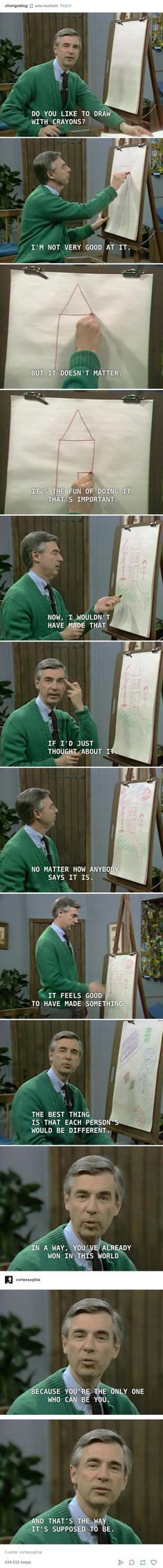 I'm pretty sure I recognize this person, but idk who he is. Edit: OHHH NM ITS MR ROGERS (I think that's his name?) <<< yes it's Mr Rogers! Favorite Quotes, Best Quotes, Quotes To Live By, Life Quotes, Faith In Humanity Restored, Infp, Motivation, Beautiful Words, Beautiful Soul