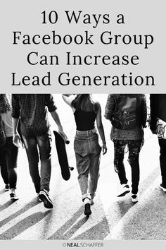 10 Ways a Facebook Group Can Increase Lead Generation