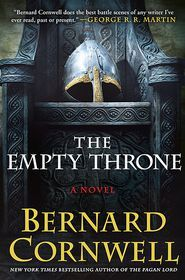This Month's Top Picks in Fiction — THE EMPTY THRONE, by Bernard Cornwell