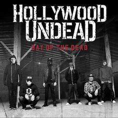 Hollywood Undead Day of The Dead - This is officially my favorite album ever