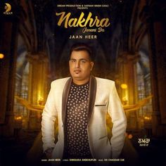 Nakhra Janani Da Is The Single Track By Singer Jaan Heer.Lyrics Of This Song Has Been Penned By Shingara Sheikhupuri & Music Of This Song Has Been Given By GS Chaggar (UK).