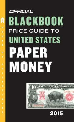 The Official Blackbook Price Guide to United States Paper Money 2015 by Thomas Hudgeons Jr. Filled with the most current values and the latest market reports, this guide has all the information you need to become a knowledgeable collector of paper money. 9780375723568 [July 2014]