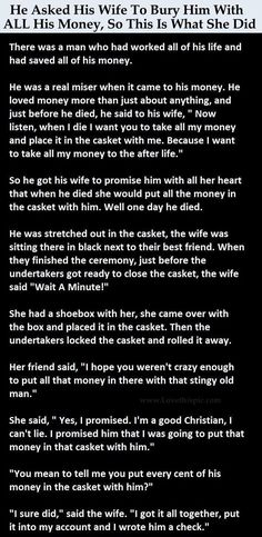 Quotes for Fun   QUOTATION – Image :    As the quote says – Description  He Asked His Wife To Bury Him With All His Money, So This Is What She Did funny jokes story lol funny quote funny quotes funny sayings joke hilarious humor stories marriage humor funny jokes   Sharing is love,...