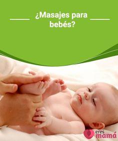 ¿Masajes para bebés?  Conoce aquí información relevante sobre los masajes para bebés, sus beneficios y algunas recomendaciones que tenemos para ti a la hora de efectuarlo