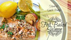 Herb and Garlic Butter Foil Baked Salmon #dinner