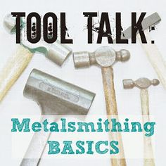 Metalsmithing Tools: A Basic Overview