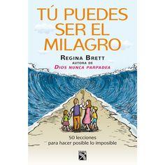 Tu puedes ser el milagro - Regina Brett