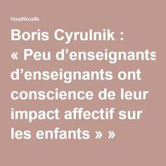 Boris Cyrulnik : « Peu d'enseignants ont conscience de leur impact affectif sur les enfants » » VousNousIls