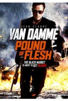 Pound Of Flesh 2015 Online Full Movie.In China to donate his kidney to his dying niece, former black-ops agent Deacon awakes the day before the operation to find he is the latest victim of organ th…