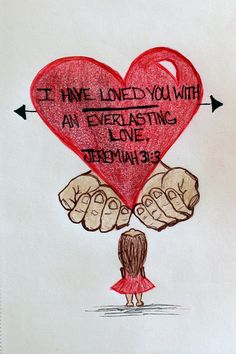 """I have loved you with an everlasting love."" Jeremiah 31:3. (Inspirational Doodle Art of encouragement)"