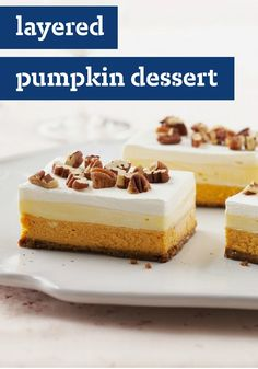 Layered Pumpkin Dessert – This dessert looks impressive, but the recipe is easy to make! Gingersnaps make up the crunchy base. Then comes the pumpkin-cream cheese layer and the pudding layer. And you can't forget about the COOL WHIP topping or the sprinkle of pecans! It just keeps getting better and better. The hardest part of this simple sweet treat? Waiting for it fully cool in the refrigerator.