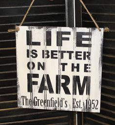 LIFE is Better at the FARM Sign/White/Personalized/Farm Sign  Visit & Like our Facebook page! https://www.facebook.com/pages/Rustic-Farmhouse-Decor/636679889706127