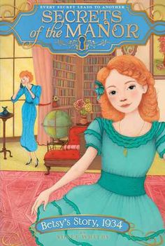Secrets of the Manor: Betsy's Story, 1934- Adele Whitby (3.5/5 stars)
