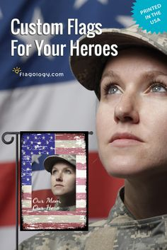 Fly your pride in your military mom! Make a flag online featuring her photo.  Printed to order in North Carolina on a high quality double sided flag.