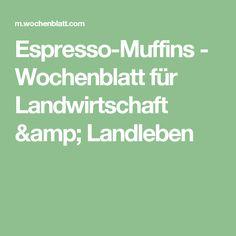 Espresso-Muffins - Wochenblatt für Landwirtschaft & Landleben