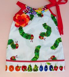 Very Hungry Caterpillar Pillowcase Dress Soooo cute!  must find a little girl to make this for....