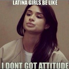 Latina girls be like..